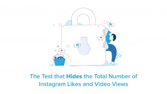 The Test that Hides the Total Number of Instagram Likes and Video Views